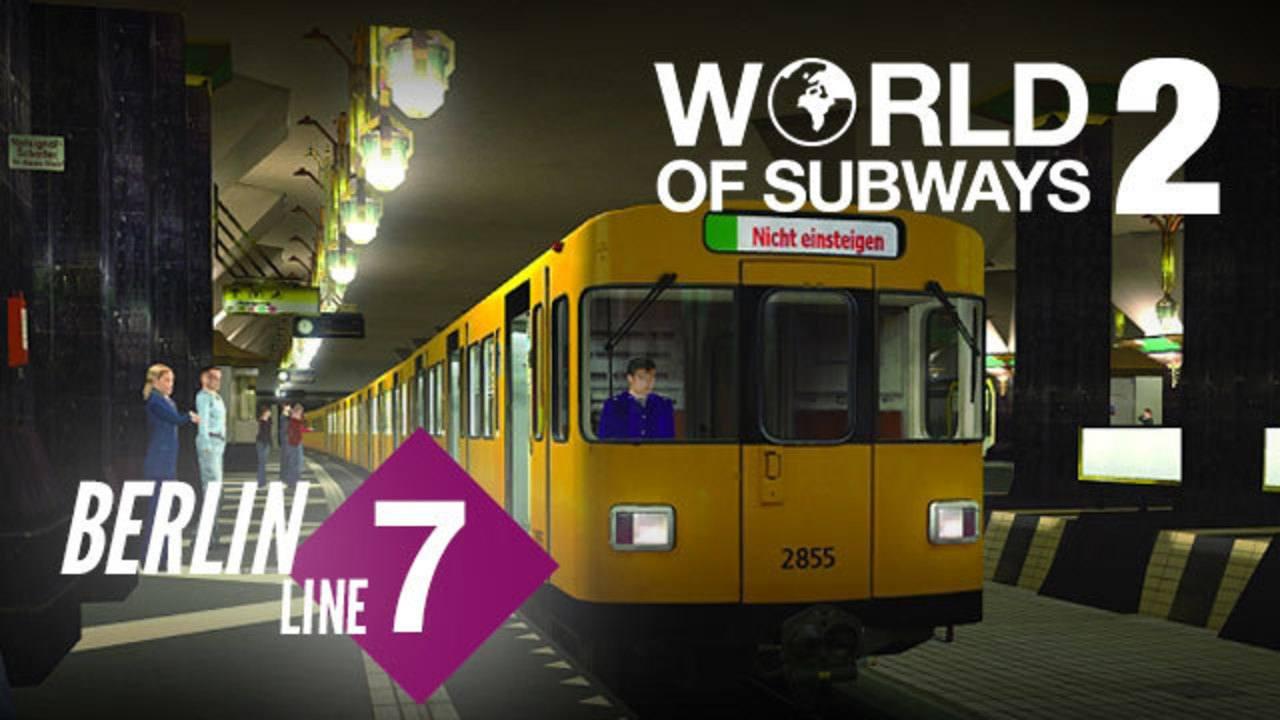World Of Subways 2 Berlin Line 7 Pc Steam Game Fanatical